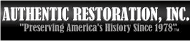 Authentic Restoration Inc Preserving America's History Since 1978